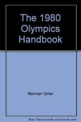 The 1980 Olympics Handbook: A Guide to the Moscow Olympics and a History of the Games
