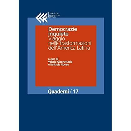 Democrazie Inquiete. Viaggio Nelle Trasformazioni Dell'America Latina (Quaderni Vol. 17)