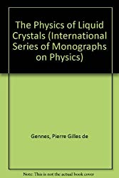 The Physics of Liquid Crystals (International Series of Monographs on Physics) by Pierre Gilles de Gennes (1994-02-01)