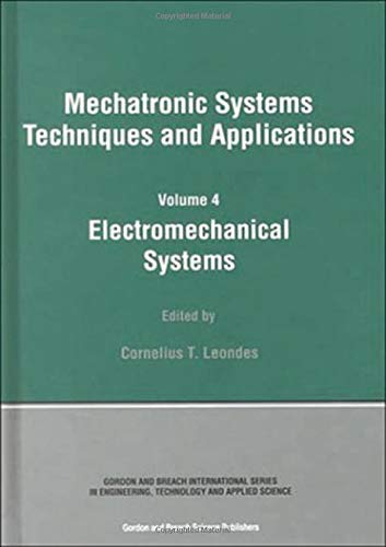 Electromechanical Systems (Mechatronic Systems, Techniques, and Applications)