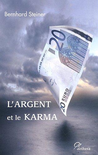 L'argent et le karma : Pour sortir de la crise, vers un nouvel ordre de l'argent