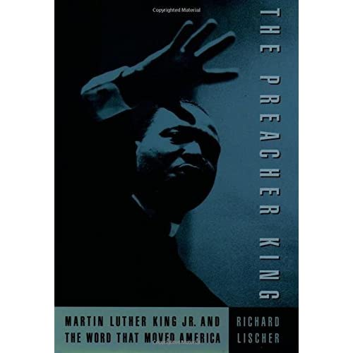 The Preacher King: Martin Luther King, Jr. and the Word that Moved America by Richard Lischer(1997-02-06)