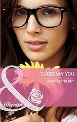 Suddenly You (Mills & Boon Cherish)