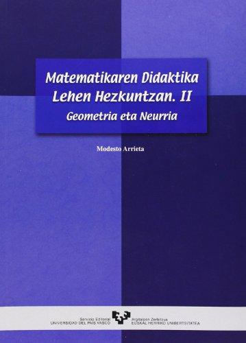 Matematikaren didaktika lehen hezkuntzan II. Geometria eta neurria por Modesto Arrieta Illarramendi