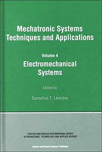 Electromechanical Systems: Mechatronic Systems, Techniques and Applications Volume Four (Mechatronic Systems, Techniques, and Applications)