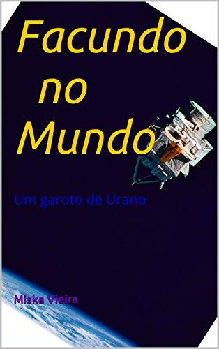 Facundo no Mundo: Um garoto de Urano (Portuguese Edition)