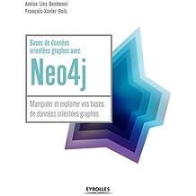 Bases de données orientées graphes avec Neo4j : Manipuler et exploiter vos bases de données orientées graphes
