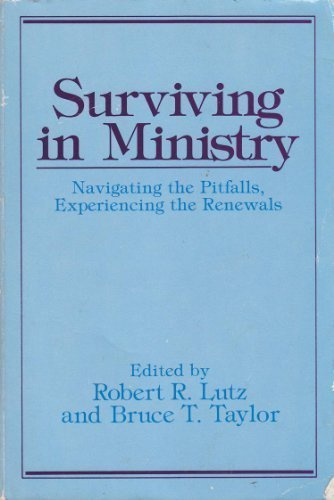 Surviving in Ministry: Navigating the Pitfalls, Experiencing the Renewals (Integration Books)