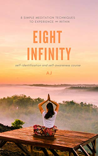 EIGHT INFINITY: 8 simple meditation techniques to experience ...
