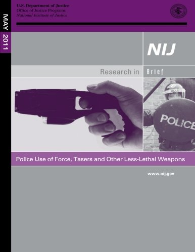 Police Use of Force, Tasers and Other Less-Lethal Weapons por U.S. Department of Justice