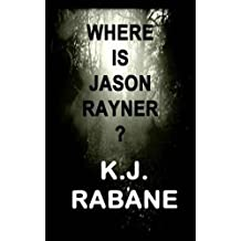 Where is Jason Rayner?: A Dark Psychological Thriller (Richie Stevens Investigates Book 2)