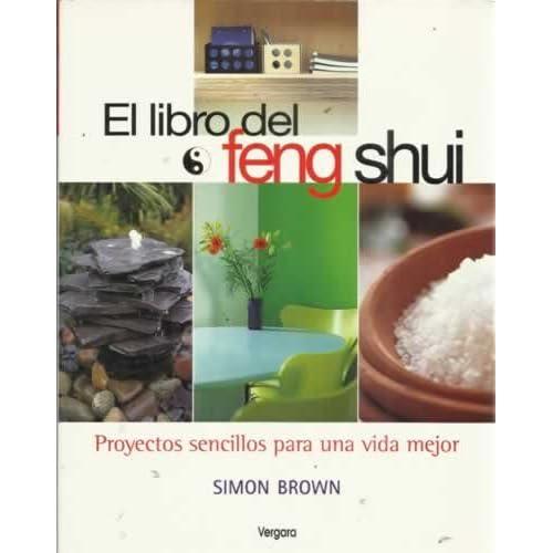 El libro del feng shui Proyectos sencillos para una vida mejor [ Livre importé d´Espagne ]