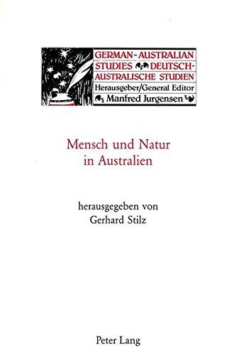 Mensch und Natur in Australien (German-Australian Studies / Deutsch-Australische Studien)