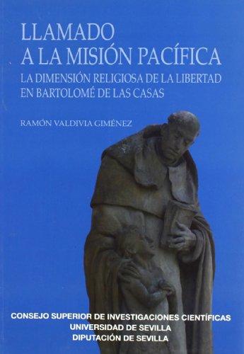 Llamado a la misión pacífica: La dimensión religiosa de la libertd en Bartolomé de las Casas (Colección Americana) por Ramón Valdivia Giménez