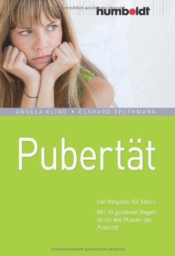 Buchseite und Rezensionen zu 'Pubertät. Der Ratgeber für Eltern. Mit 10 goldenen Regeln durch alle Phasen der Pubertät' von Angela Kling