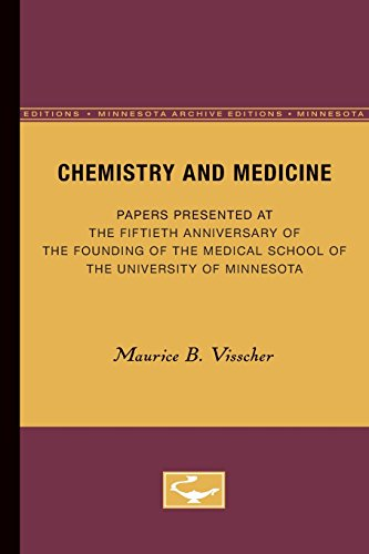 Chemistry and Medicine: Papers Presented at the Fiftieth Anniversary of the Founding of the Medical School of the University of Minnesota