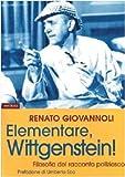 Elementare, Wittgenstein! Filosofia del romanzo poliziesco