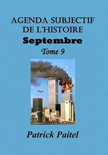 Agenda Subjectif de l'Histoire Tome 9 Septembre