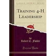 Training 4-H Leadership (Classic Reprint)