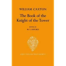 The Book of the Knight of the Tower translated by William Caxton (Early English Text Society Supplementary Series)