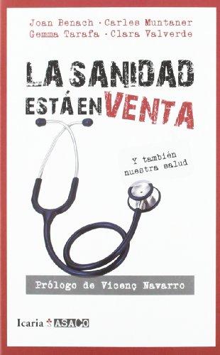 La sanidad está en venta y también nuestra salud (ASACO) por Joan Benach Rovira