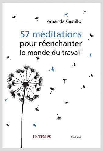 57 méditations pour réenchanter le monde du travail par Amanda Castillo