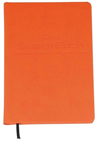 Das Super-Buch (Farbe Orange): Notizen • Aufgaben • Projekte • Ideen
