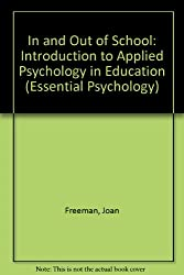 In and Out of School: Introduction to Applied Psychology in Education (Essential Psychology)