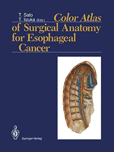 Color Atlas of Surgical Anatomy for Esophageal Cancer -