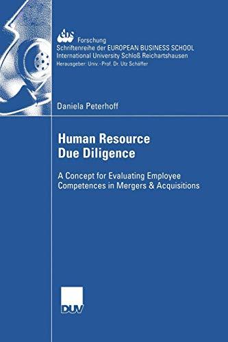 Human Resource Due Diligence: A Concept for Evaluating Employee Competences in Mergers & Acquisitions (ebs-Forschung, Schriftenreihe der EUROPEAN BUSINESS SCHOOL Schloß Reichartshausen)