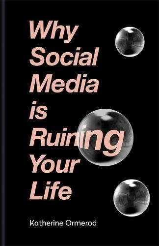 FREE Download PDF Why Social Media is Ruining Your Life Full
