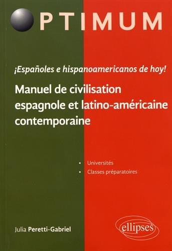 Descargar Libro ¡ Españoles e hispanoamericanos de hoy ! Manuel de civilisation espagnole et latino-américaine contemporaine de Julia Peretti-Gabriel