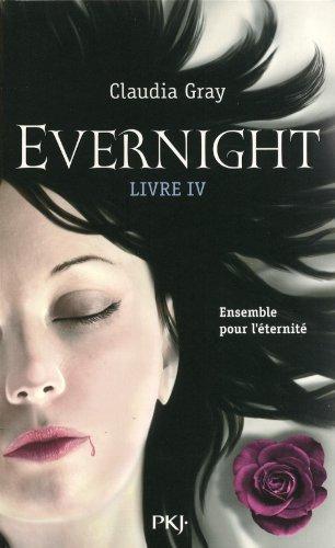 Evernight, Tome 4 : Ensemble pour l'éternité par Claudia Gray