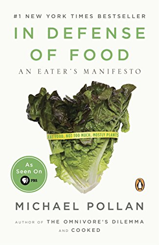 In Defense of Food: An Eater's Manifesto -