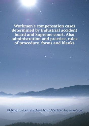 workmens-compensation-cases-determined-by-industrial-accident-board-and-supreme-court-also-administr