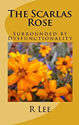 The Scarlas Rose: Surrounded by Dysfunctionality: Volume 1