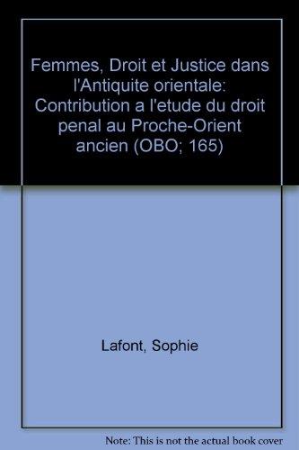 Femmes, Droit et Justice dans l'Antiquité orientale: Contribution à l'étude du droit pénal au Proche-Orient ancien (Orbis Biblicus et Orientalis, Band 165)