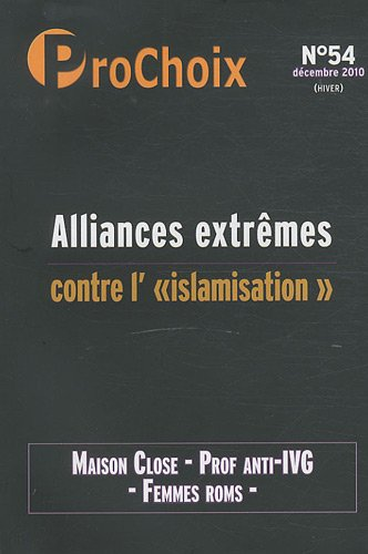 ProChoix, N° 54, Décembre 2010 : Alliances extrêmes contre l'