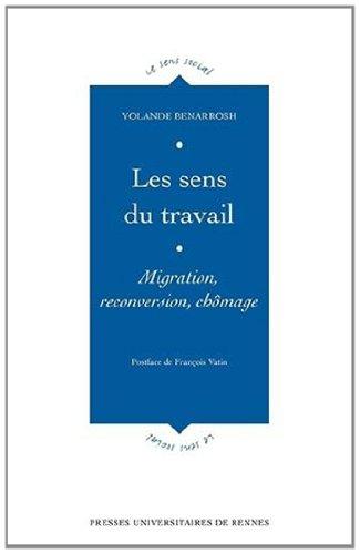 Les sens du travail : Migration, reconversion, chômage