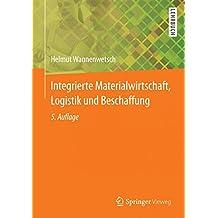 Integrierte Materialwirtschaft, Logistik und Beschaffung (Springer-Lehrbuch)