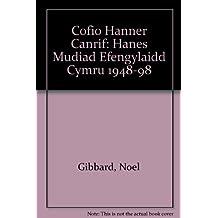 Cofio Hanner Canrif: Hanes Mudiad Efengylaidd Cymru 1948-98