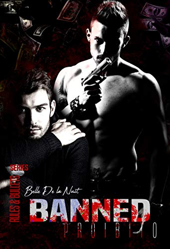 Banned: Proibito (Rules&Bullets Series) di [De La Nuit, Belle]
