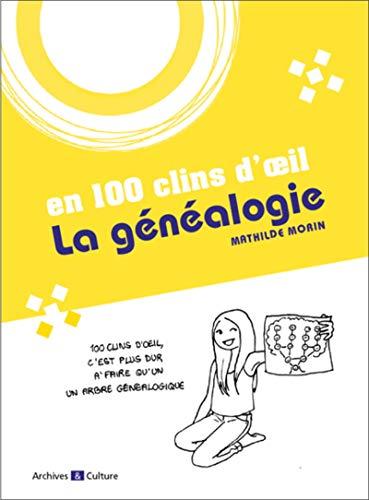 La genealogie en 100 clins d'oeil