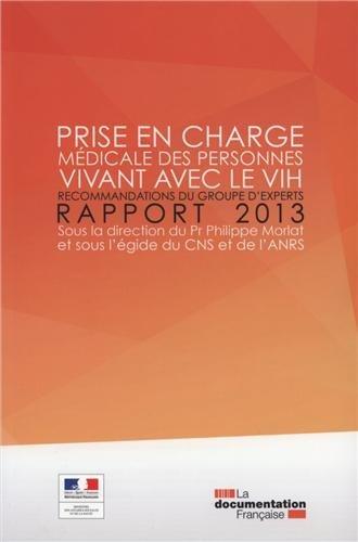 Prise en charge médicale des personnes vivant avec le VIH (rapport 2013) : Recommandations du groupe d'experts