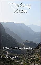 The Song Maker: A Book of Short Stories