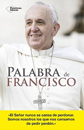 Palabra de Francisco por Jorge Mario Bergoglio