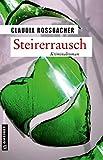 Steirerrausch: Sandra Mohrs neunter Fall (Kriminalromane im GMEINER-Verlag)