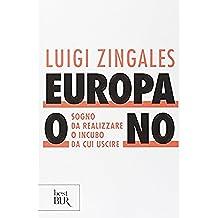 Europa o no. Sogno da realizzare o incubo da cui uscire