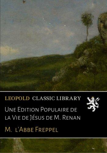 Une Edition Populaire de la Vie de Jésus de M. Renan