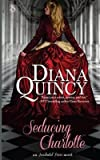 [(Seducing Charlotte)] [By (author) Diana Quincy] published on (November, 2013)